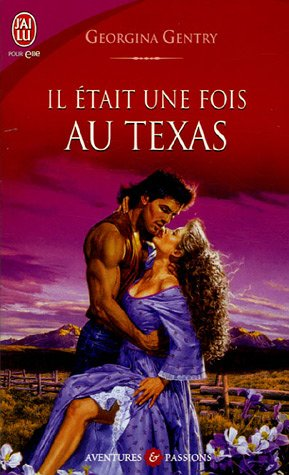 Il Etait Une Fois Au Texas (French Edition) (2290350265) by Georgina Gentry