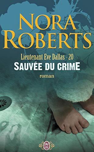 9782290350492: Lieutenant Eve Dallas, Tome 20 : Sauvée du crime
