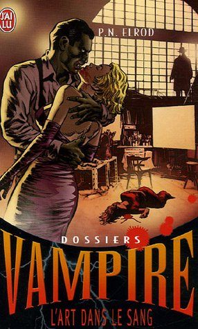 Dossiers Vampires T.4/L'Art Dans Le Sang (French Edition) (2290351199) by P. N. Elrod