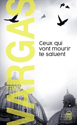 9782290351284: Ceux Qui Vont Mourir Te Saluent (Nouveau Policier) (English and French Edition)