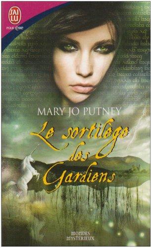 Le sortilège des Gardiens: Mary Jo Putney