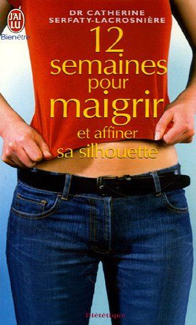 9782290351857: 12 Semaines pour maigrir et affiner sa silhouette (French Edition)