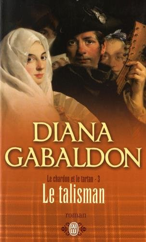 Le Chardon et le Tartan, Tome 3 (French Edition) (2290352381) by Diana Gabaldon
