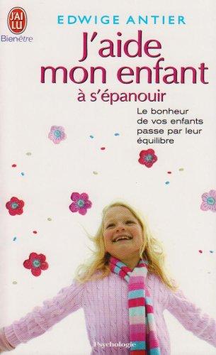 9782290353011: J'Aide Mon Enfant a S'Epanouir (French Edition)