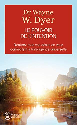 9782290353028: Le pouvoir de l'intention - Réalisez tous vos désirs en vous connectant à l'intelligence universelle