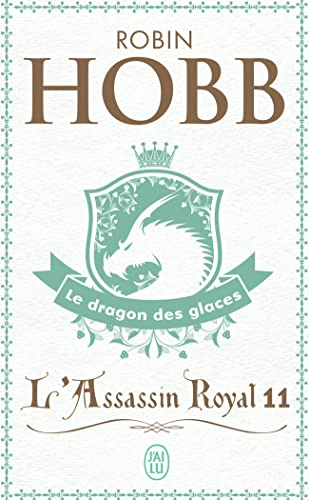 9782290353066: L'Assassin Royal T11 Le Dragon Des Glace (Science Fiction) (French Edition)