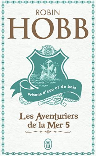 Les Aventuriers de la mer, Tome 5: Robin Hobb