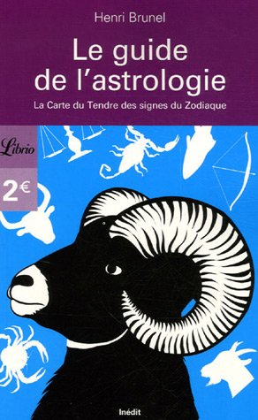 9782290353523: Le guide de l'astrologie : La Carte du Tendre des signes du Zodiaque