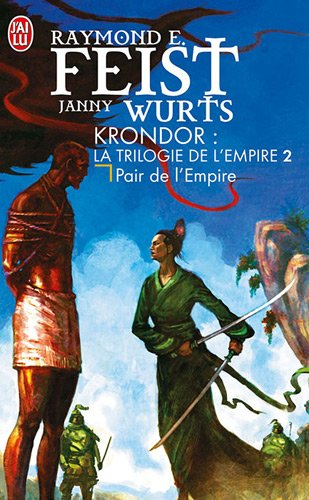 Krondor: La trilogie de l'Empire, Tome 2 (French Edition) (9782290354117) by FEIST Raymond E., WURTS Janny