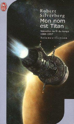 9782290354223: Nouvelles au fil du temps, Tome 4 : Mon nom est Titan : 1987-1996