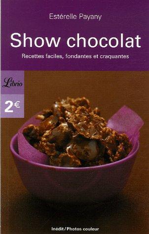 9782290354551: Show chocolat : Recettes faciles, fondantes et craquantes