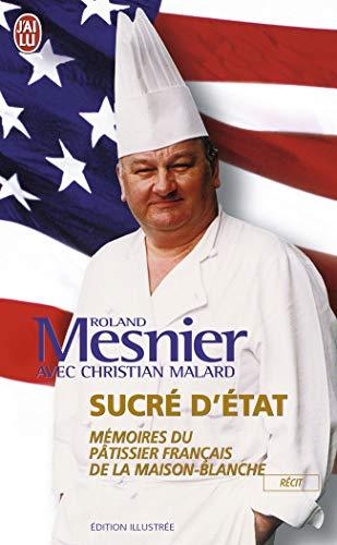 9782290355558: Sucré D'état: Mémoires D'un Pâtissier Français De La Maison-blanche