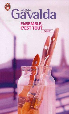 Ensemble, C'Est Tout (French Edition) (2290356131) by Anna Gavalda
