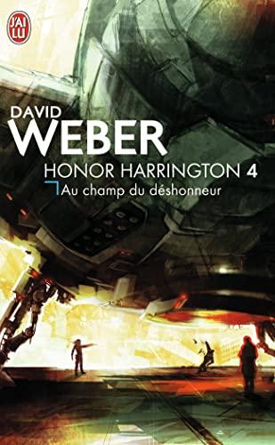 9782290357019: Honor Harrington, Tome 4 : Au champ du déshonneur