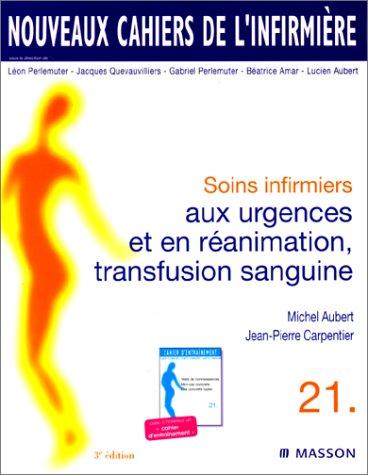 9782294000133: Nouveaux cahiers de l'infirmière, tome 21 : Soins infirmiers aux urgences et en réanimation, transfusion sanguine, 3e édition