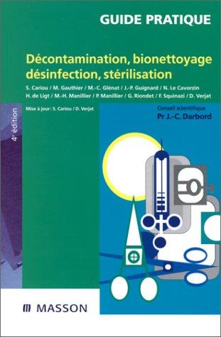 9782294000300: Décontamination, bionettoyage, désinfection, stérilisation, quatrième édition
