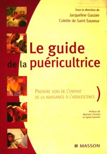 9782294002892: Le Guide de la puéricultrice : Prendre soin de l'enfant de la naissance à l'adolescence