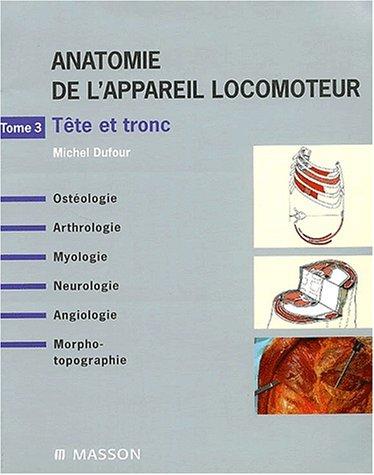 9782294003714: Anatomie de l'appareil locomoteur, tome 3 : Tête et tronc