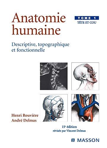 9782294003912: Anatomie humaine descriptive topographique et fonctionnelle, tome 1 : Tête et cou, 15e édition