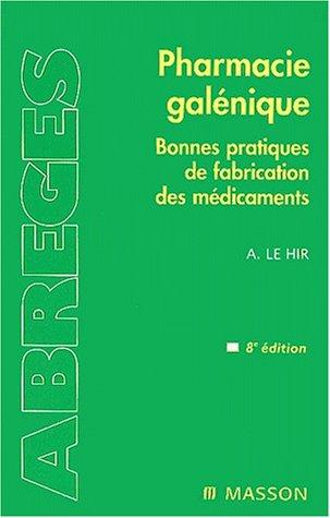 9782294004360: Pharmacie galénique : Bonnes pratiques de fabrication des médicaments, 8e édition