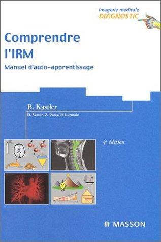 9782294008283: Comprendre l'IRM. Manuel d'auto-apprentissage, 4ème édition