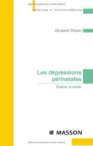9782294008665: Les dépressions périnatales : Evaluer et traiter (Ancien Prix éditeur : 38 euros)