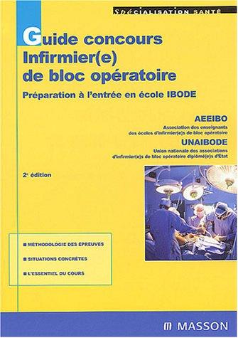 9782294009204: Guide concours infirmier(e) de bloc opératoire : Préparation à l'entrée en école IBODE