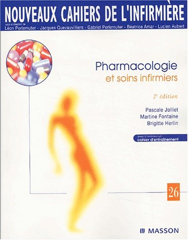 Pharmacologie et soins infirmiers: Fontaine, Martine ; Jolliet, Pascale ;Herlin, Brigitte