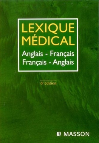 Lexique Medical: Anglais-Francais / Francais-Anglais (Medical Dictionary: