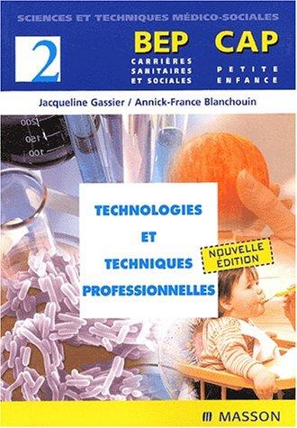 Technologies et techniques professionnelles BEP-CAP, tome 2: Gassier, Jacqueline, Blanchouin,