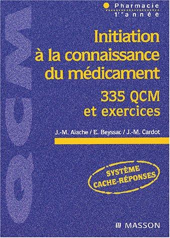 9782294012891: Initiation à la connaissance du médicament - 335 QCM et exercices