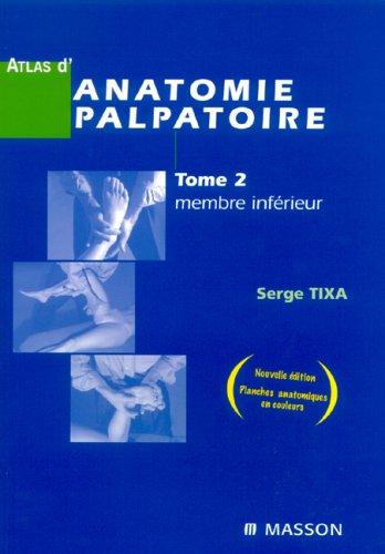 9782294012938: Atlas d'anatomie palpatoire : Tome 2, Membre inférieur ; Investigation manuelle de surface