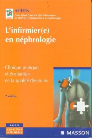9782294013621: L'infirmier(e) en néphrologie - Clinique pratique et évaluation de la qualité des soins