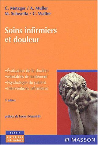 9782294013867: Soins infirmiers et douleurs : Évaluation de la douleur - Modalités de traitement - Psychologie du patient - Interventions infirmières
