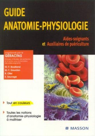 9782294014444: Guide anatomie-physiologie : Aides-soignants et auxiliaires de puériculture