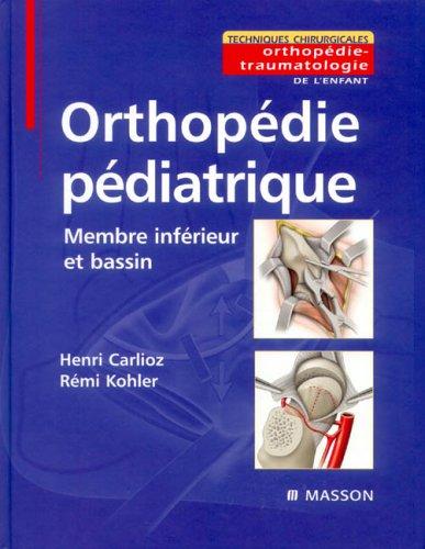 9782294014956: Orthopédie pédiatrique - Membre inférieur et bassin: MEMBRE INFERIEUR ET BASSIN