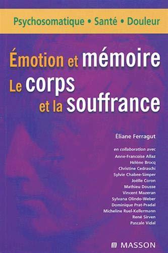 9782294015755: Émotion et mémoire : Le corps et la souffrance