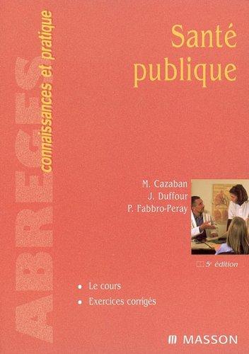 9782294018572: Santé publique: Cours Et Exercices Corriges