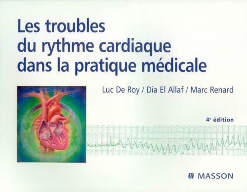 Les troubles du rythme cardiaque dans la: Luc de Roy;