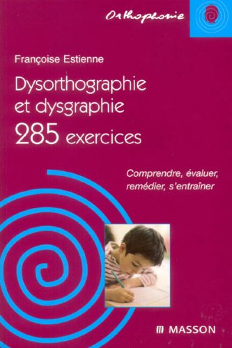 9782294065019: Dysorthographie et dysgraphie (French Edition)
