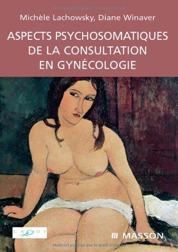 9782294068164: aspects psychologique de la consultation en gynécologie