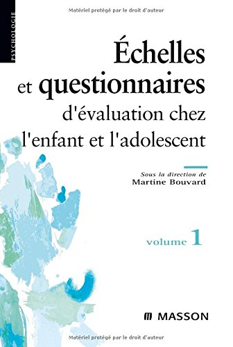 9782294071720: Echelles et questionnaires d'évaluation chez l'enfant et l'adolescent : Volume 1