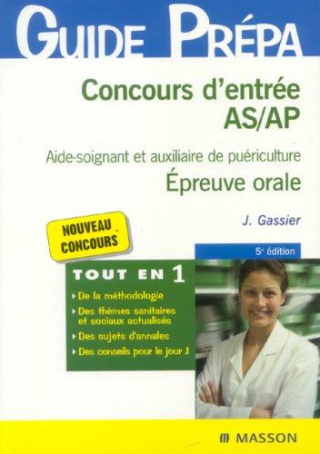9782294076657: Concours d'entrée AS/AP Aide-soignant et auxiliaire de puériculture : Epreuve orale