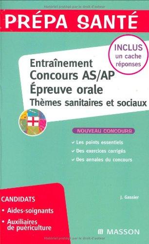 9782294080456: Entraînement Epreuve orale Concours AS/AP : Thèmes sanitaires et sociaux