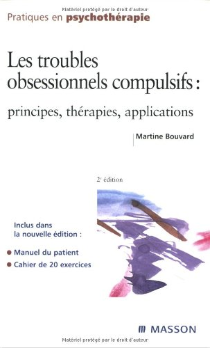 9782294080654: Les troubles obsessionnels compulsifs : Principes, thérapies, applications
