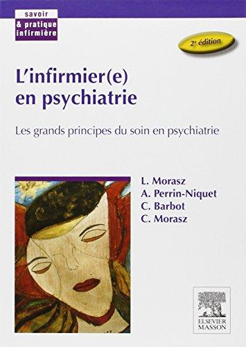 9782294086212: l'infirmièr(e) en psychiatrie ; les grands principes du soin en psychiatrie (2e édition)