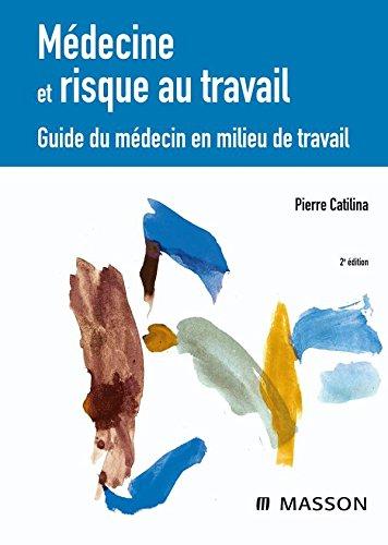 9782294087837: Médecine et risque au travail : Guide du médecin en milieu de travail (Ancien prix éditeur : 210 euros)