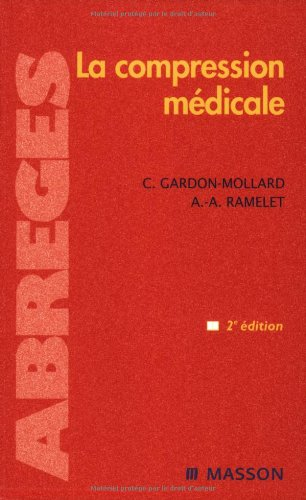 9782294093715: La Compression Medicale (Ancien prix éditeur : 46,90 euros)
