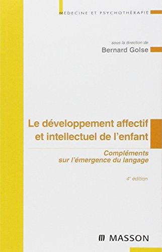 9782294700606: Le développement affectif et intellectuel de l'enfant: Compléments sur l'émergence du langage