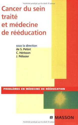9782294700965: Cancer du sein traité et médecine de rééducation (Ancien prix éditeur : 61 euros)